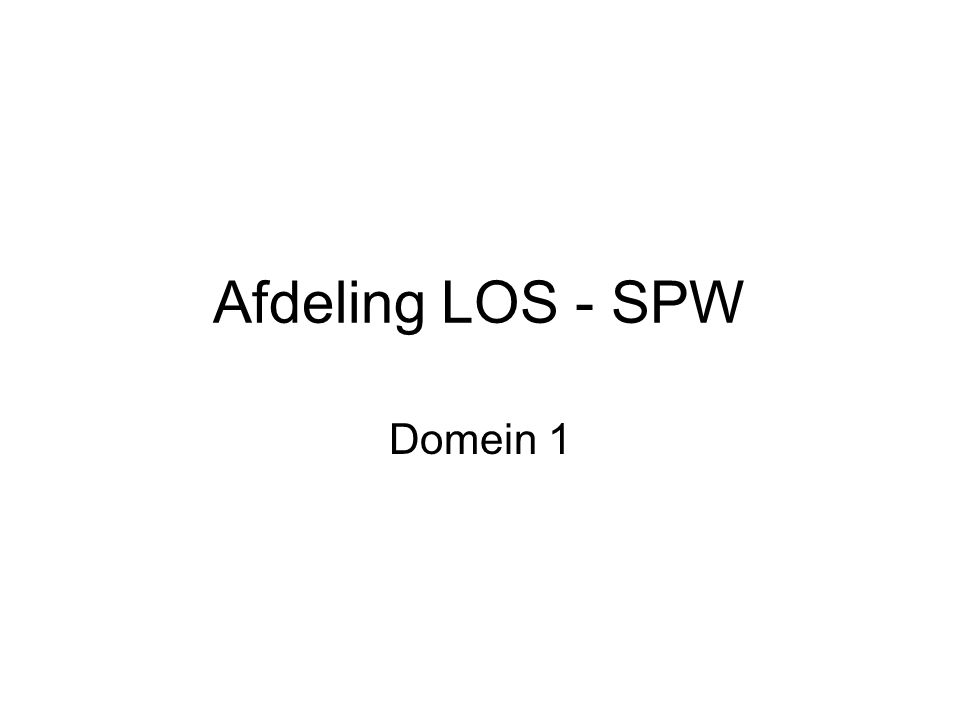 Afdeling LOS - SPW Domein 1