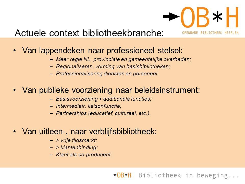 Actuele context bibliotheekbranche: Van lappendeken naar professioneel stelsel: –Meer regie NL, provinciale en gemeentelijke overheden; –Regionalisere