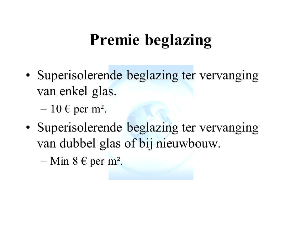 Premie beglazing Superisolerende beglazing ter vervanging van enkel glas.