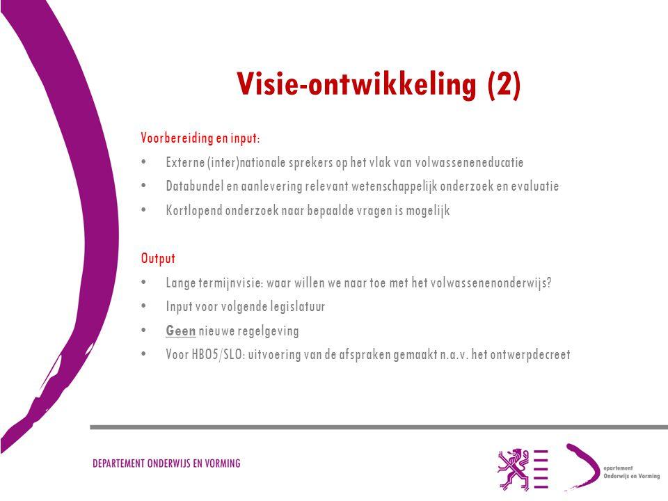 Visie-ontwikkeling (2) Voorbereiding en input: Externe (inter)nationale sprekers op het vlak van volwasseneneducatie Databundel en aanlevering relevan