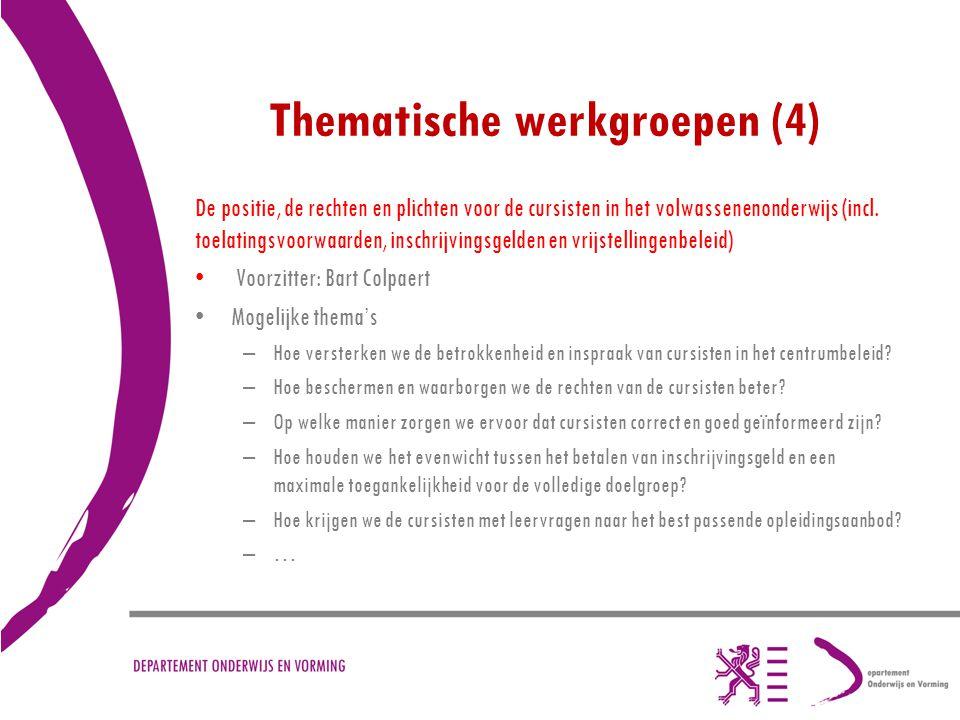 Thematische werkgroepen (4) De positie, de rechten en plichten voor de cursisten in het volwassenenonderwijs (incl. toelatingsvoorwaarden, inschrijvin
