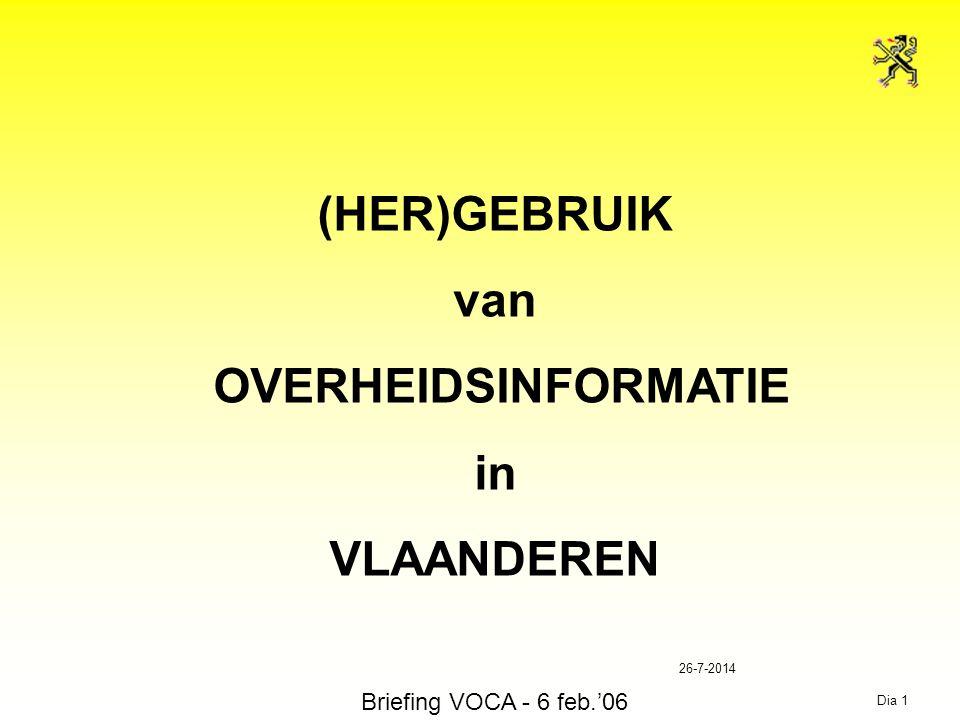 26-7-2014 Dia 1 (HER)GEBRUIK van OVERHEIDSINFORMATIE in VLAANDEREN Briefing VOCA - 6 feb.'06