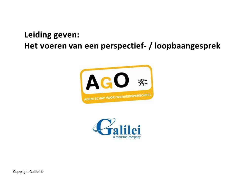 Copyright Galilei © Leiding geven: Het voeren van een perspectief- / loopbaangesprek