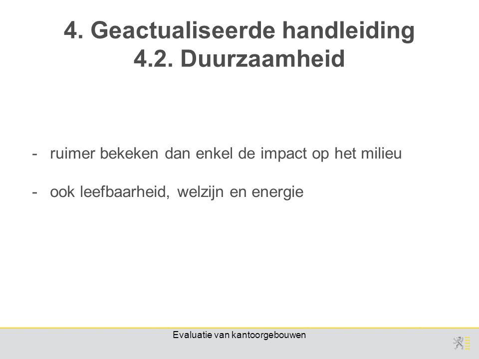 Evaluatie van kantoorgebouwen -ruimer bekeken dan enkel de impact op het milieu -ook leefbaarheid, welzijn en energie 4.