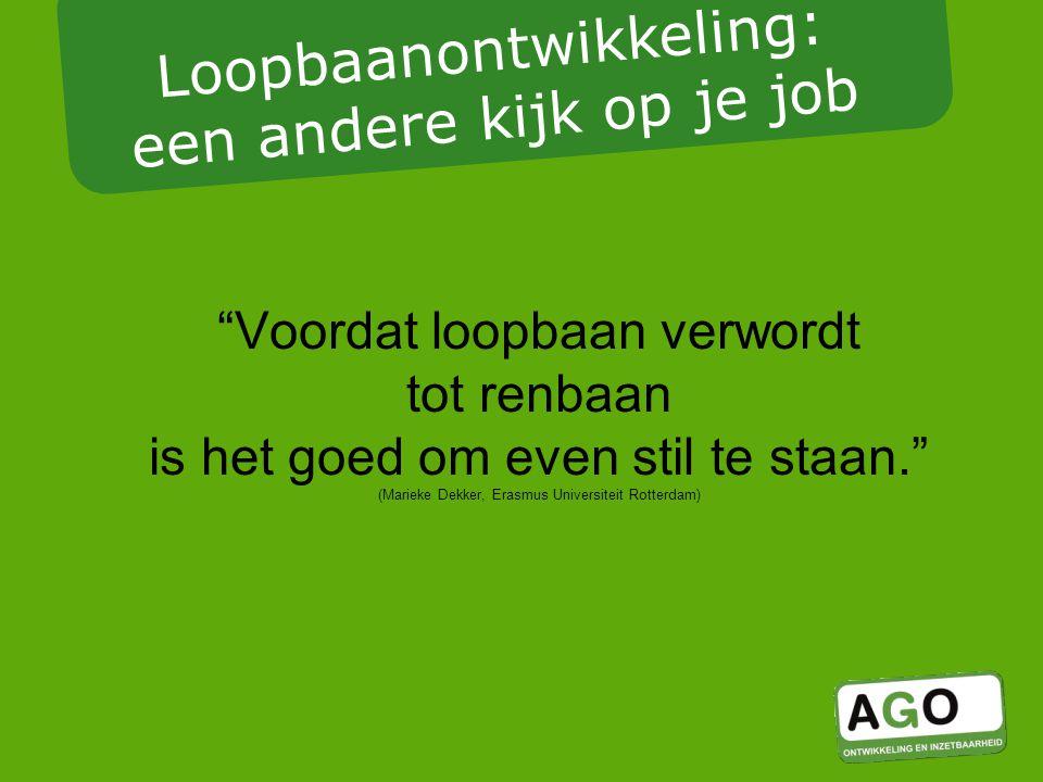 Voordat loopbaan verwordt tot renbaan is het goed om even stil te staan. (Marieke Dekker, Erasmus Universiteit Rotterdam) Loopbaanontwikkeling: een andere kijk op je job
