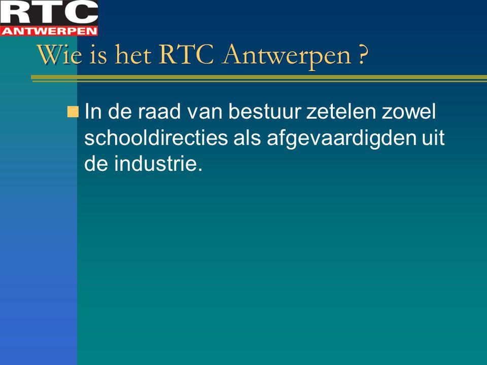Wie is het RTC Antwerpen ? In de raad van bestuur zetelen zowel schooldirecties als afgevaardigden uit de industrie.
