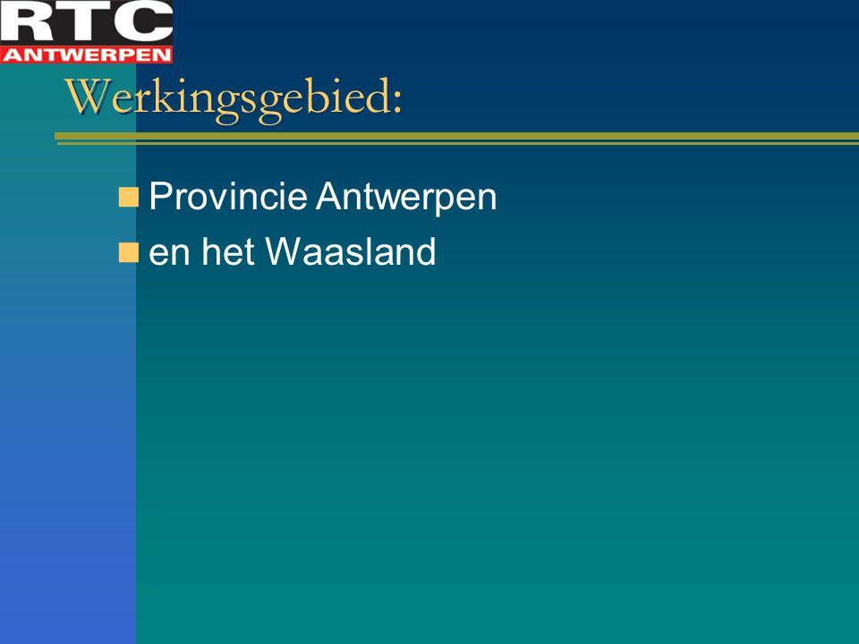 Werkingsgebied: Provincie Antwerpen en het Waasland
