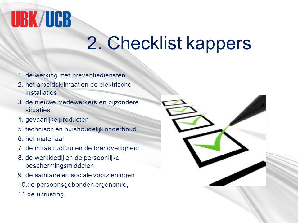 2. Checklist kappers 1.de werking met preventiediensten 2.het arbeidsklimaat en de elektrische installaties 3.de nieuwe medewerkers en bijzondere situ