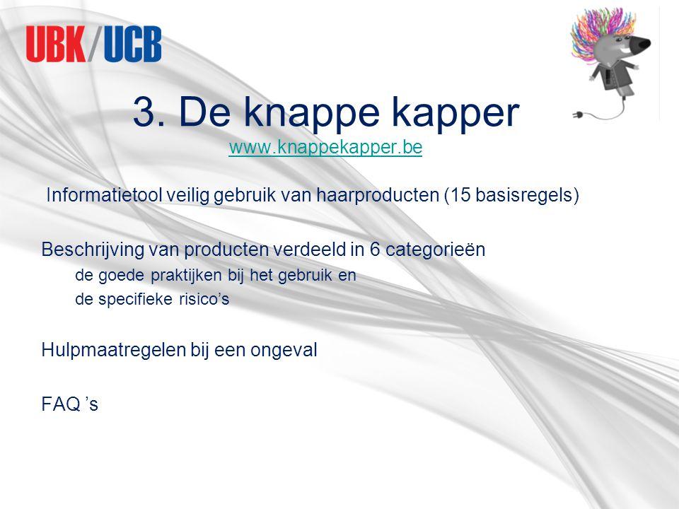 3. De knappe kapper www.knappekapper.be www.knappekapper.be Informatietool veilig gebruik van haarproducten (15 basisregels) Beschrijving van producte