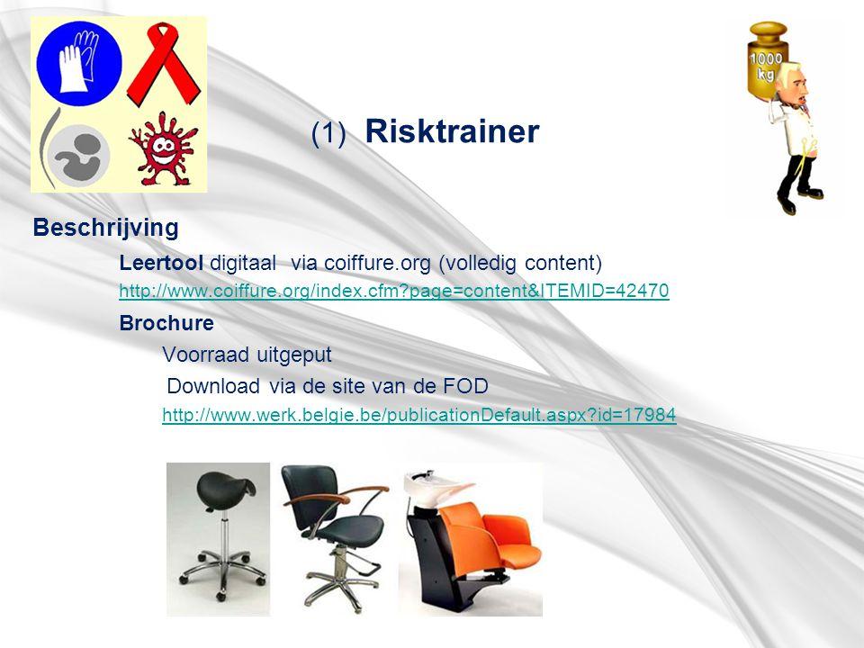 (1) Risktrainer Beschrijving Leertool digitaal via coiffure.org (volledig content) http://www.coiffure.org/index.cfm?page=content&ITEMID=42470 http://