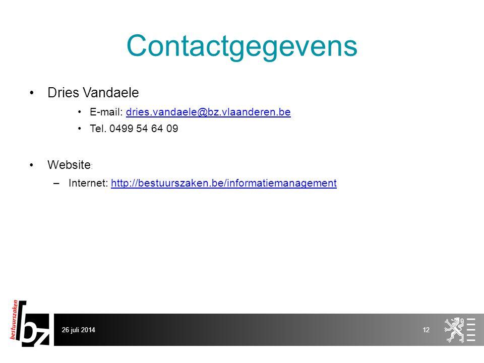 26 juli 201412 Contactgegevens Dries Vandaele E-mail: dries.vandaele@bz.vlaanderen.bedries.vandaele@bz.vlaanderen.be Tel.