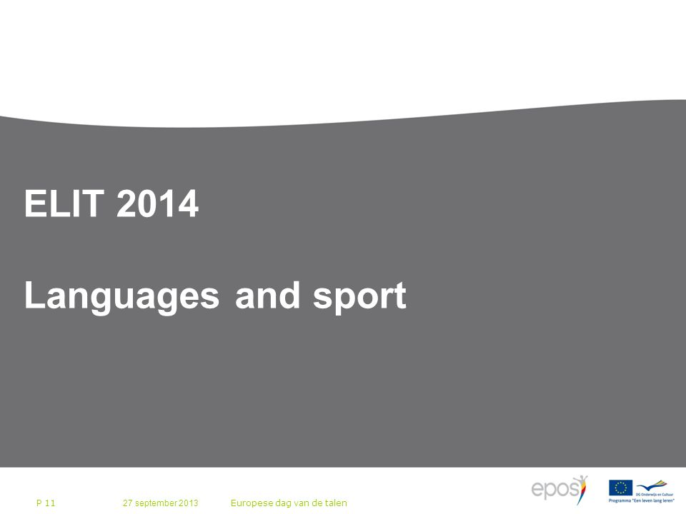 27 september 2013 Europese dag van de talen P 11 ELIT 2014 Languages and sport
