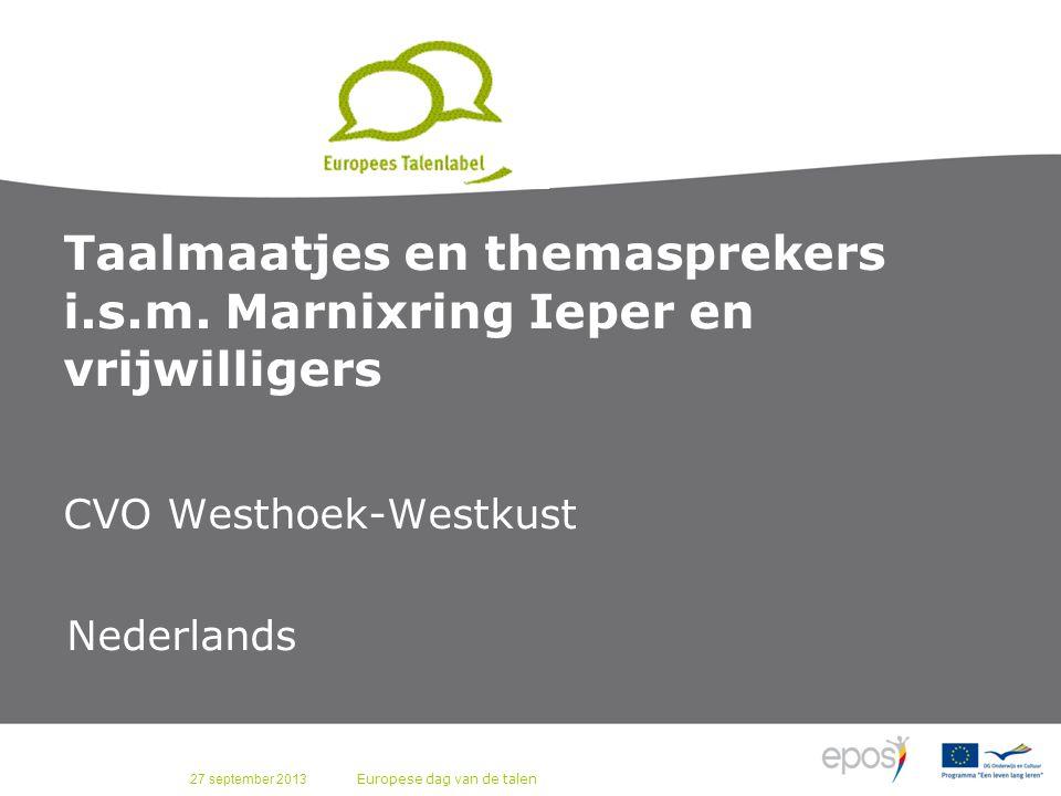27 september 2013 Europese dag van de talen Taalmaatjes en themasprekers i.s.m. Marnixring Ieper en vrijwilligers CVO Westhoek-Westkust Nederlands