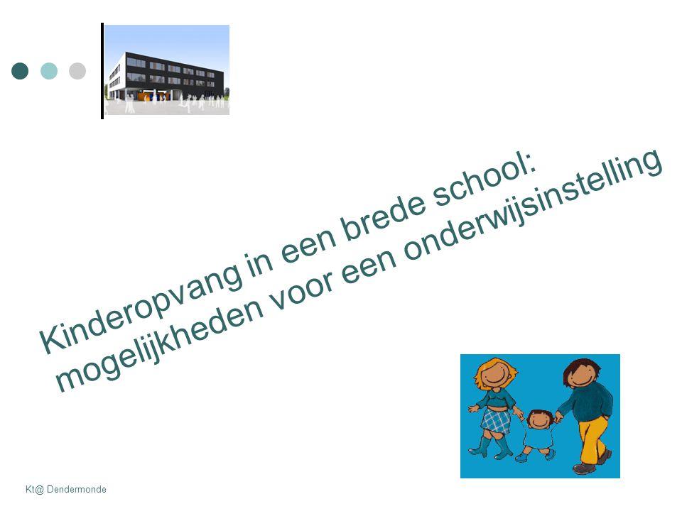 Kinderopvang in een brede school: mogelijkheden voor een onderwijsinstelling Kt@ Dendermonde