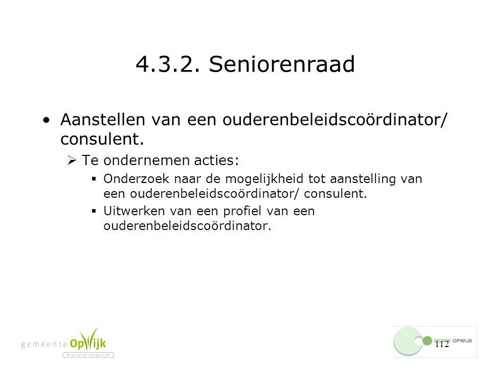 112 4.3.2.Seniorenraad Aanstellen van een ouderenbeleidscoördinator/ consulent.