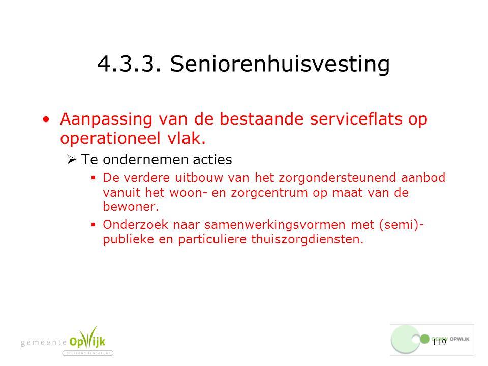 119 4.3.3.Seniorenhuisvesting Aanpassing van de bestaande serviceflats op operationeel vlak.