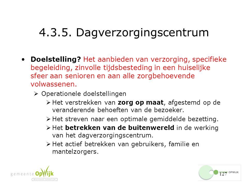 127 4.3.5.Dagverzorgingscentrum Doelstelling.