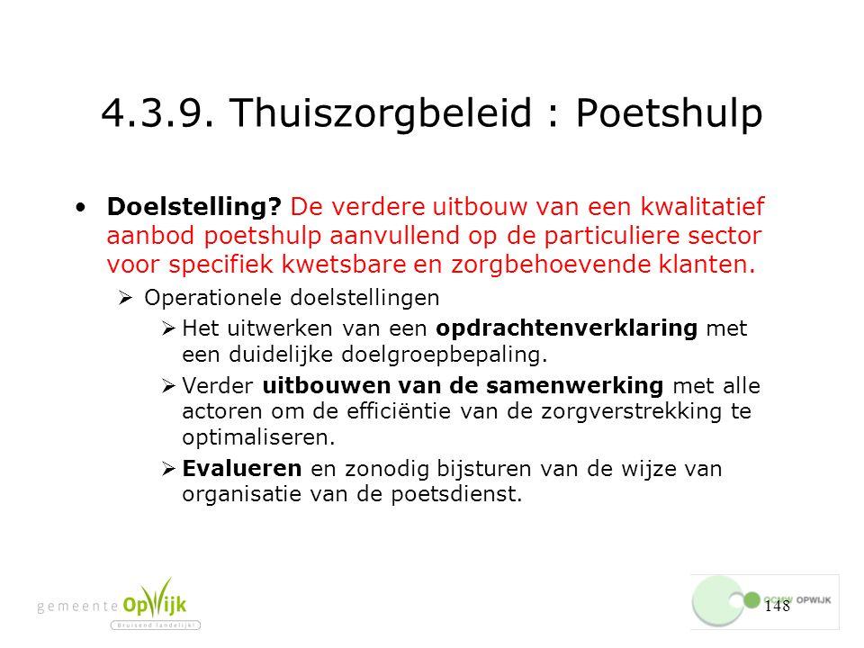 148 4.3.9.Thuiszorgbeleid : Poetshulp Doelstelling.