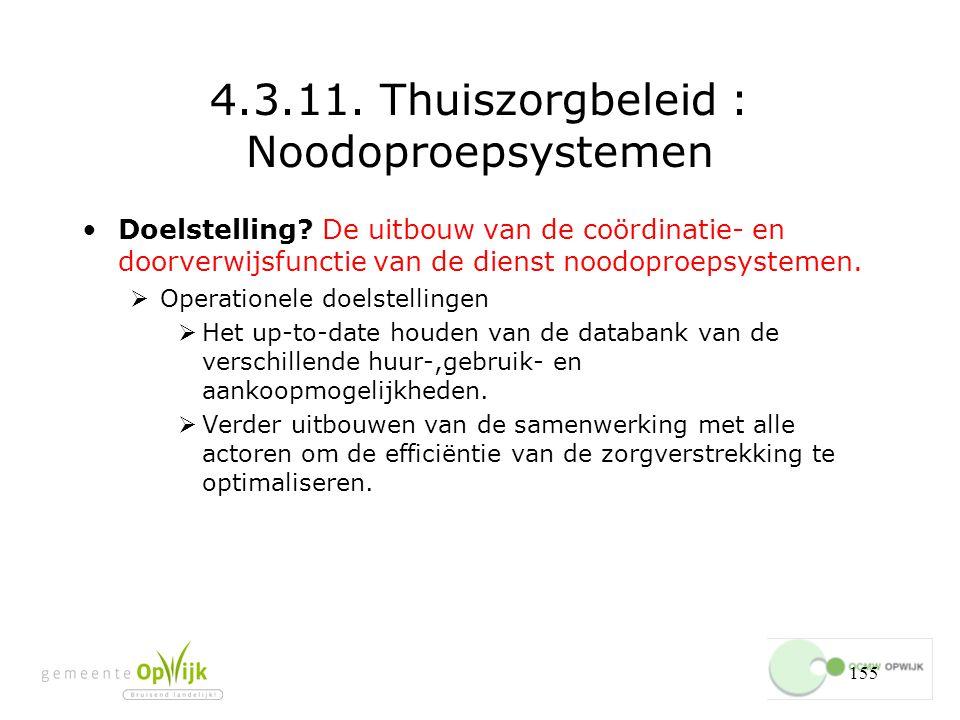 155 4.3.11.Thuiszorgbeleid : Noodoproepsystemen Doelstelling.