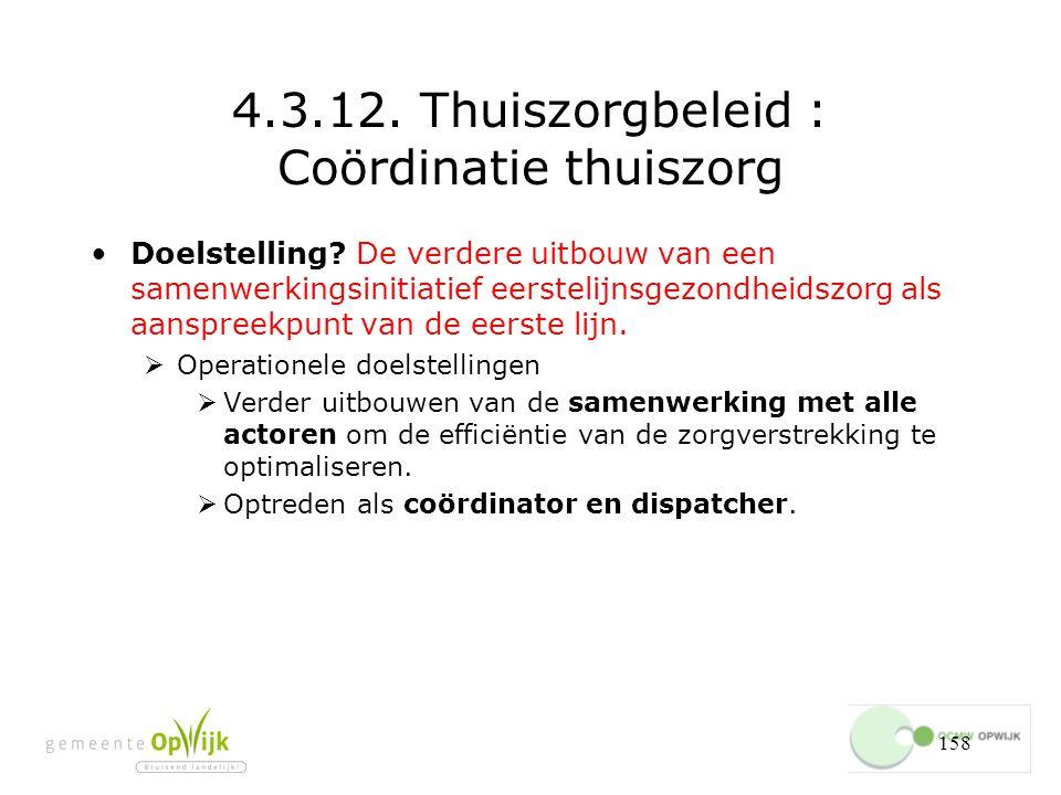 158 4.3.12.Thuiszorgbeleid : Coördinatie thuiszorg Doelstelling.