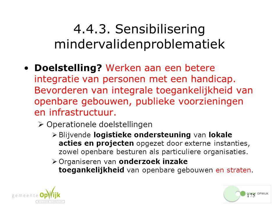 175 4.4.3.Sensibilisering mindervalidenproblematiek Doelstelling.