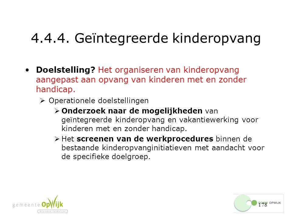 178 4.4.4.Geïntegreerde kinderopvang Doelstelling.