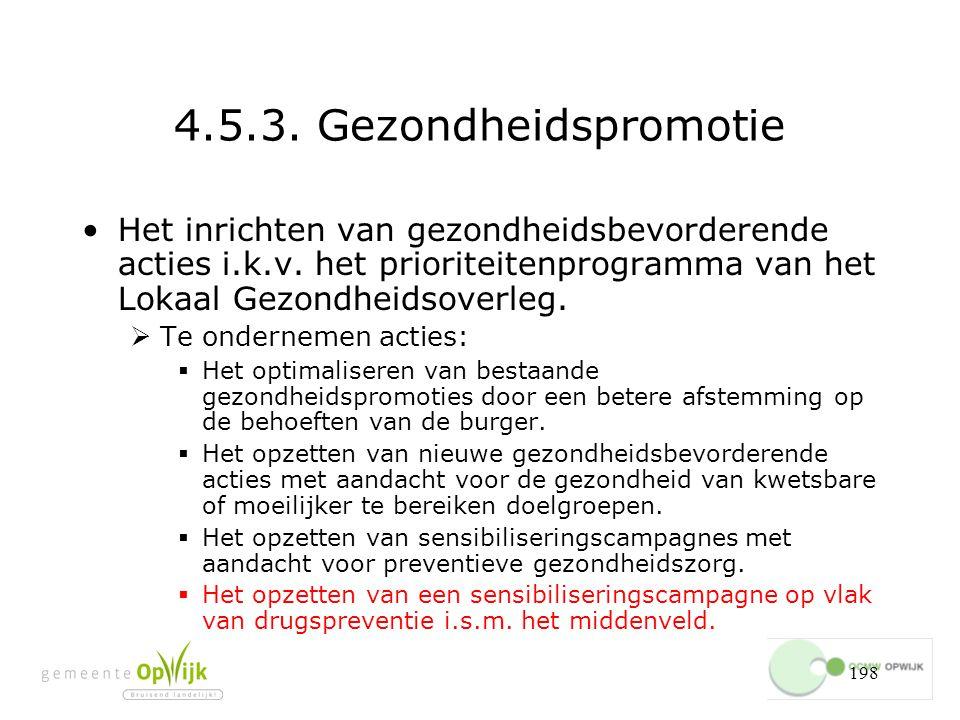 198 4.5.3.Gezondheidspromotie Het inrichten van gezondheidsbevorderende acties i.k.v.