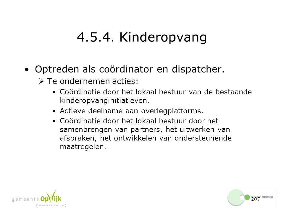 207 4.5.4.Kinderopvang Optreden als coördinator en dispatcher.