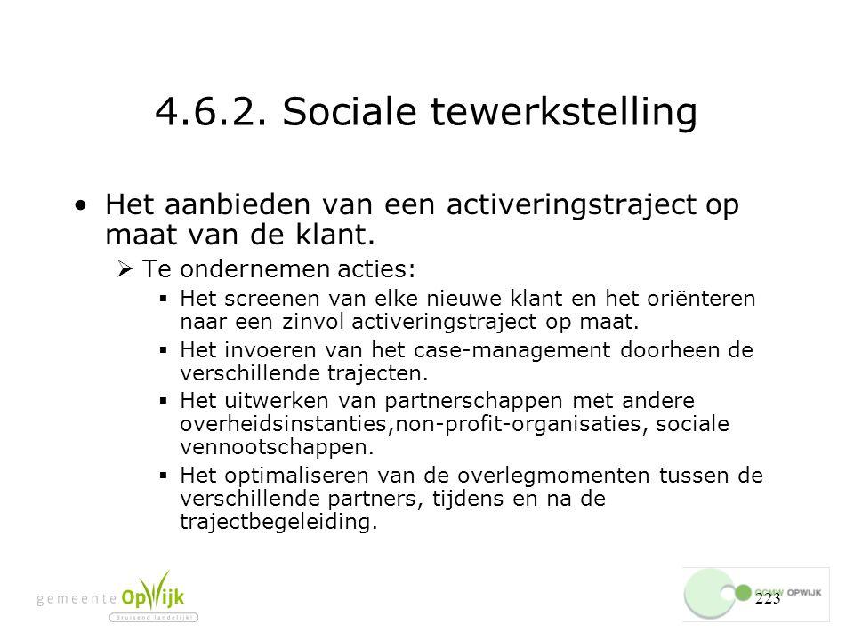223 4.6.2.Sociale tewerkstelling Het aanbieden van een activeringstraject op maat van de klant.