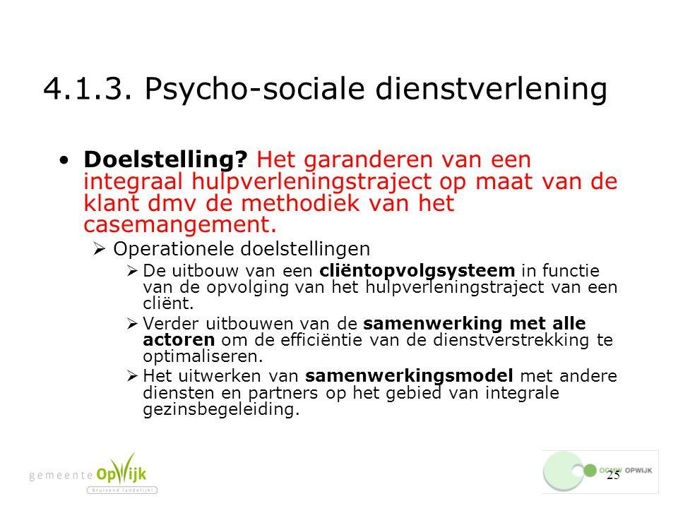 25 4.1.3.Psycho-sociale dienstverlening Doelstelling.