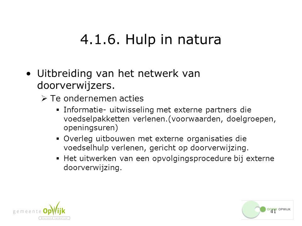 41 4.1.6.Hulp in natura Uitbreiding van het netwerk van doorverwijzers.