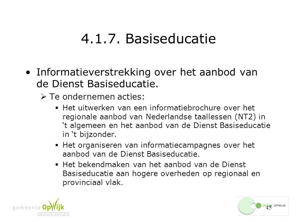45 4.1.7.Basiseducatie Informatieverstrekking over het aanbod van de Dienst Basiseducatie.