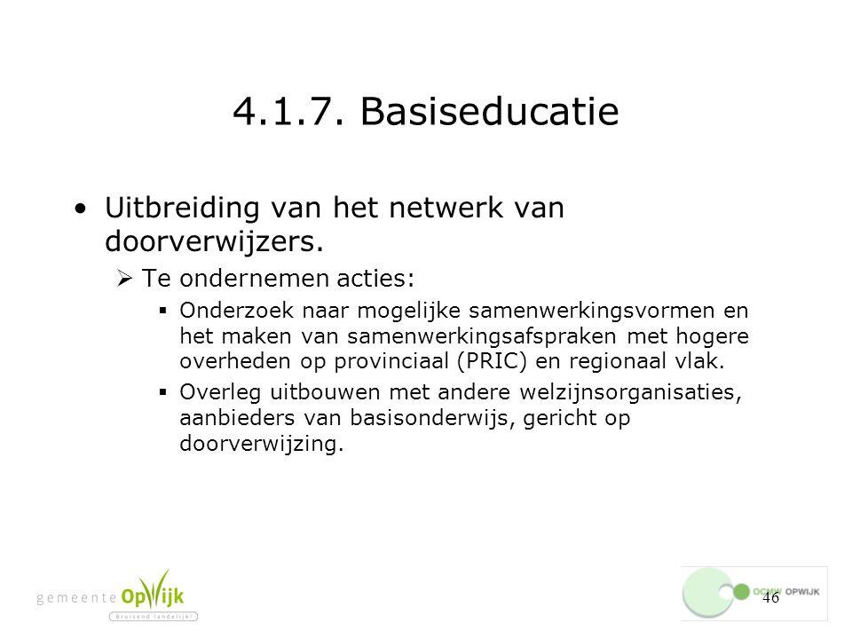 46 4.1.7.Basiseducatie Uitbreiding van het netwerk van doorverwijzers.