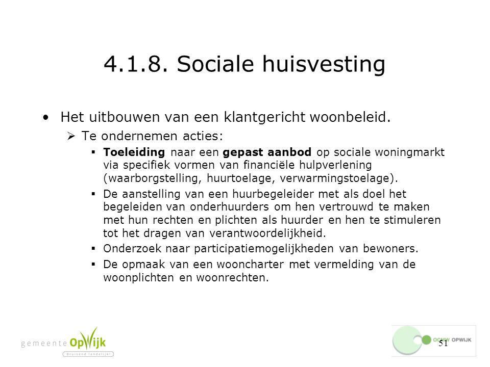 51 4.1.8.Sociale huisvesting Het uitbouwen van een klantgericht woonbeleid.