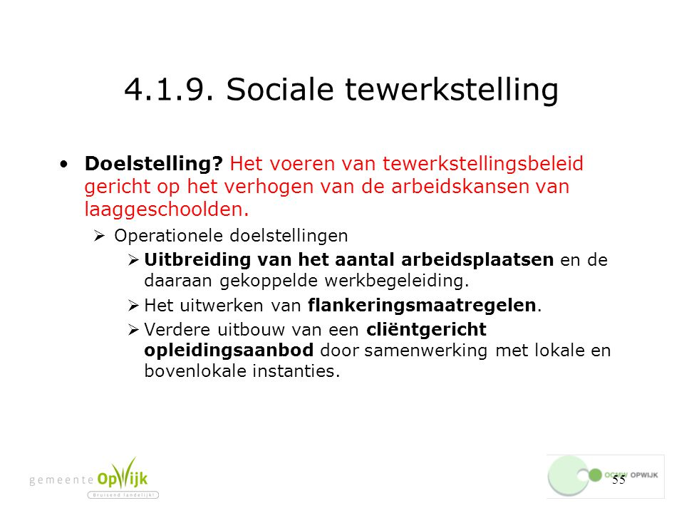 55 4.1.9.Sociale tewerkstelling Doelstelling.