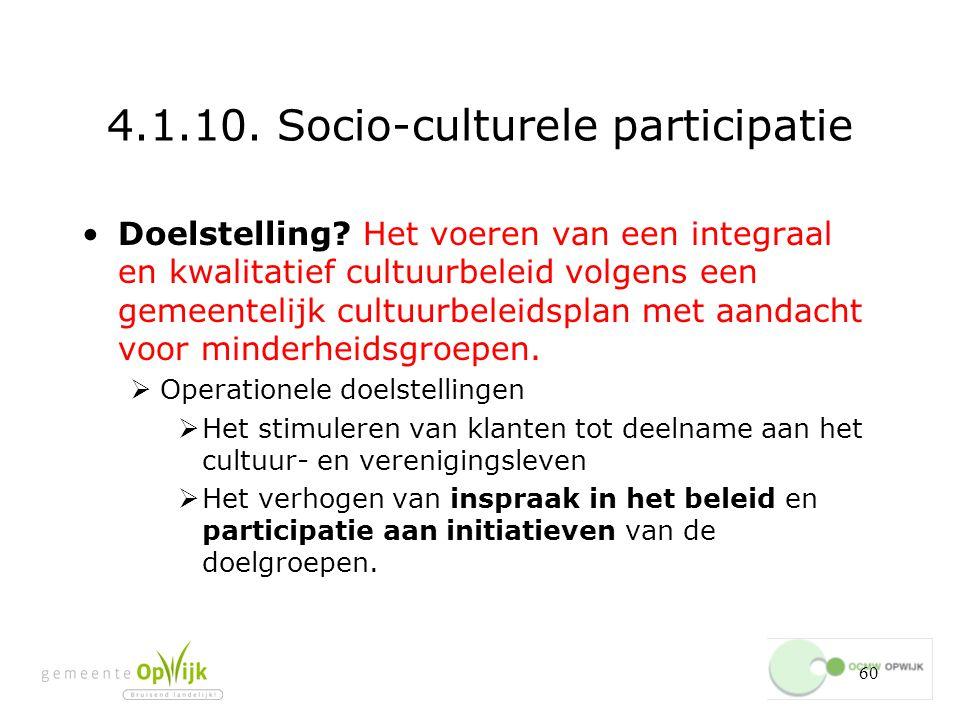 60 4.1.10.Socio-culturele participatie Doelstelling.