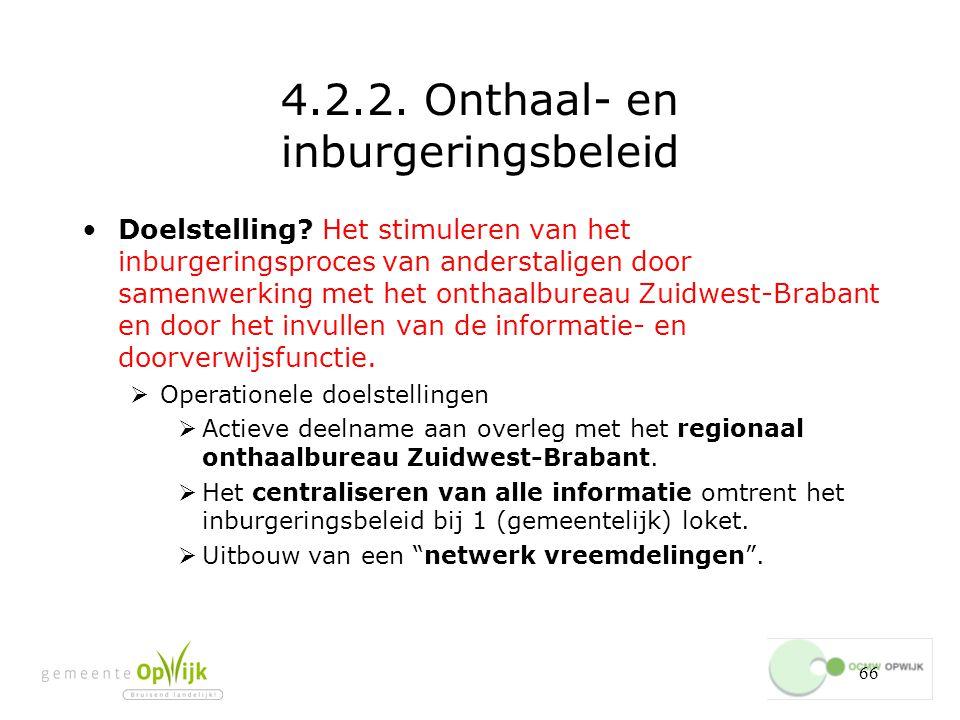 66 4.2.2.Onthaal- en inburgeringsbeleid Doelstelling.