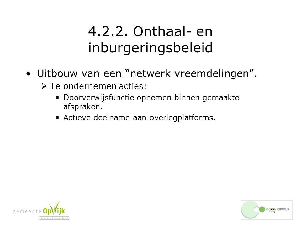 69 4.2.2.Onthaal- en inburgeringsbeleid Uitbouw van een netwerk vreemdelingen .