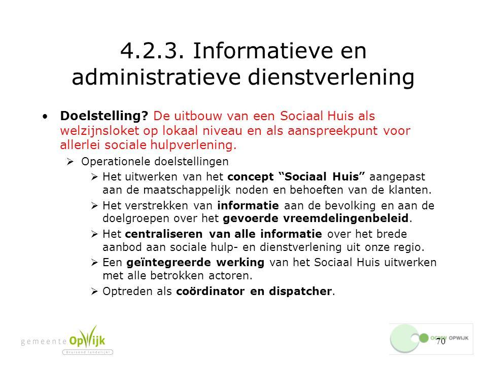 70 4.2.3.Informatieve en administratieve dienstverlening Doelstelling.