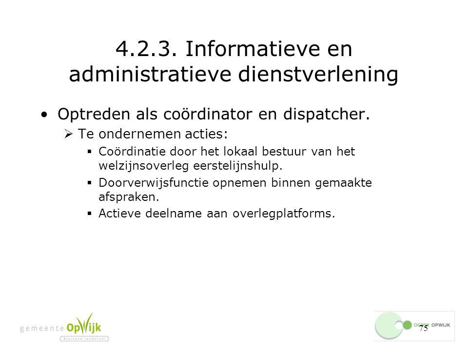 75 4.2.3.Informatieve en administratieve dienstverlening Optreden als coördinator en dispatcher.