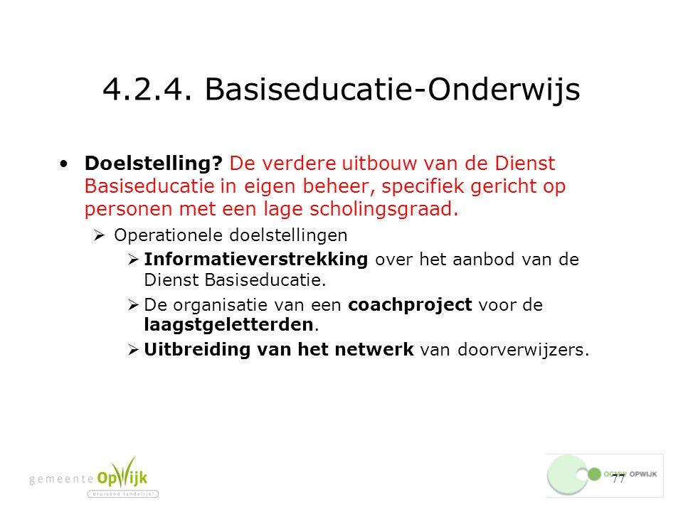 77 4.2.4.Basiseducatie-Onderwijs Doelstelling.
