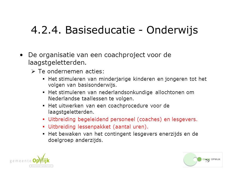79 4.2.4.Basiseducatie - Onderwijs De organisatie van een coachproject voor de laagstgeletterden.