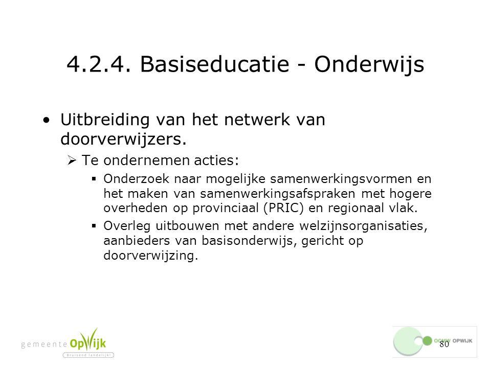 80 4.2.4.Basiseducatie - Onderwijs Uitbreiding van het netwerk van doorverwijzers.
