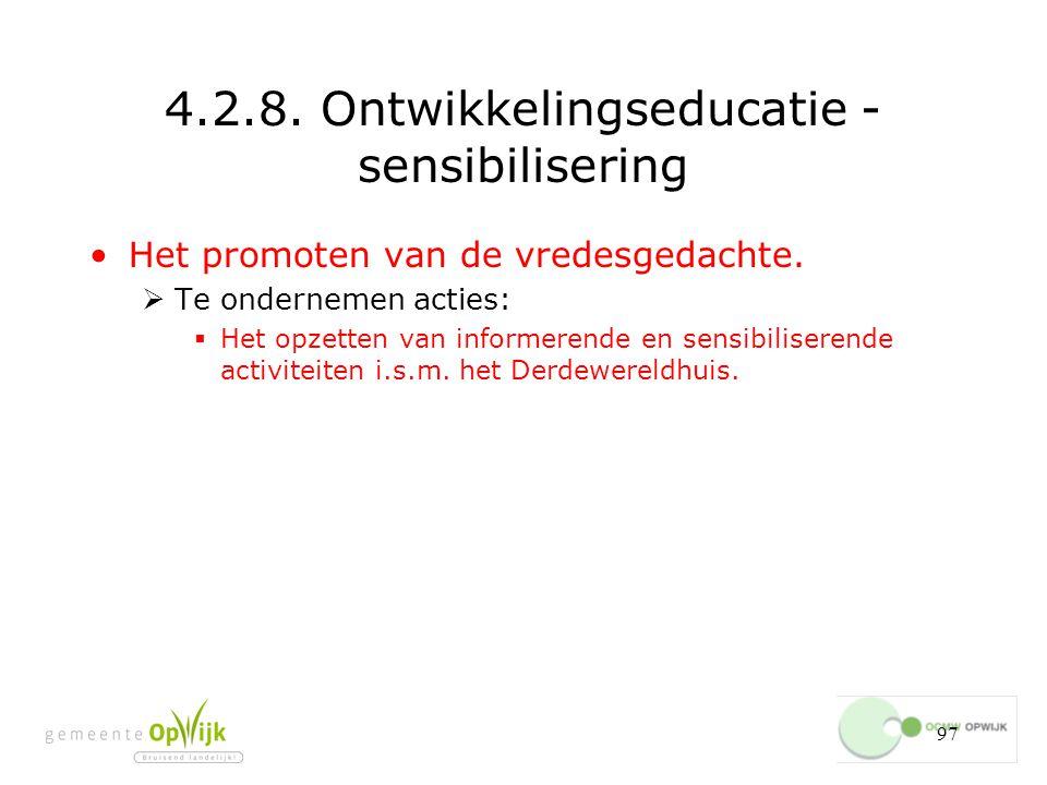 97 4.2.8.Ontwikkelingseducatie - sensibilisering Het promoten van de vredesgedachte.