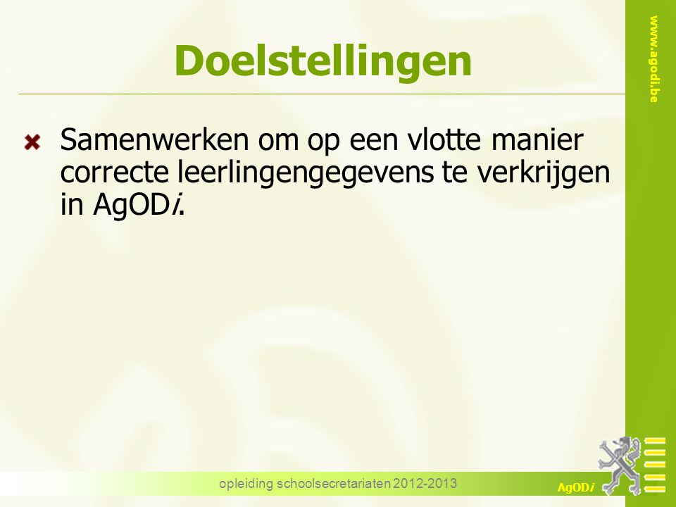 www.agodi.be AgODi Foutenrapporten opleiding schoolsecretariaten 2012-2013