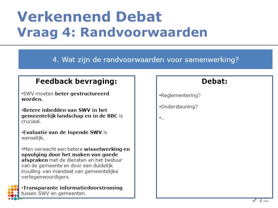 Verkennend Debat Vraag 4: Randvoorwaarden 4. Wat zijn de randvoorwaarden voor samenwerking.