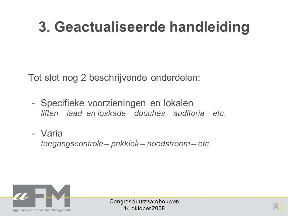 Tot slot nog 2 beschrijvende onderdelen: -Specifieke voorzieningen en lokalen liften – laad- en loskade – douches – auditoria – etc.