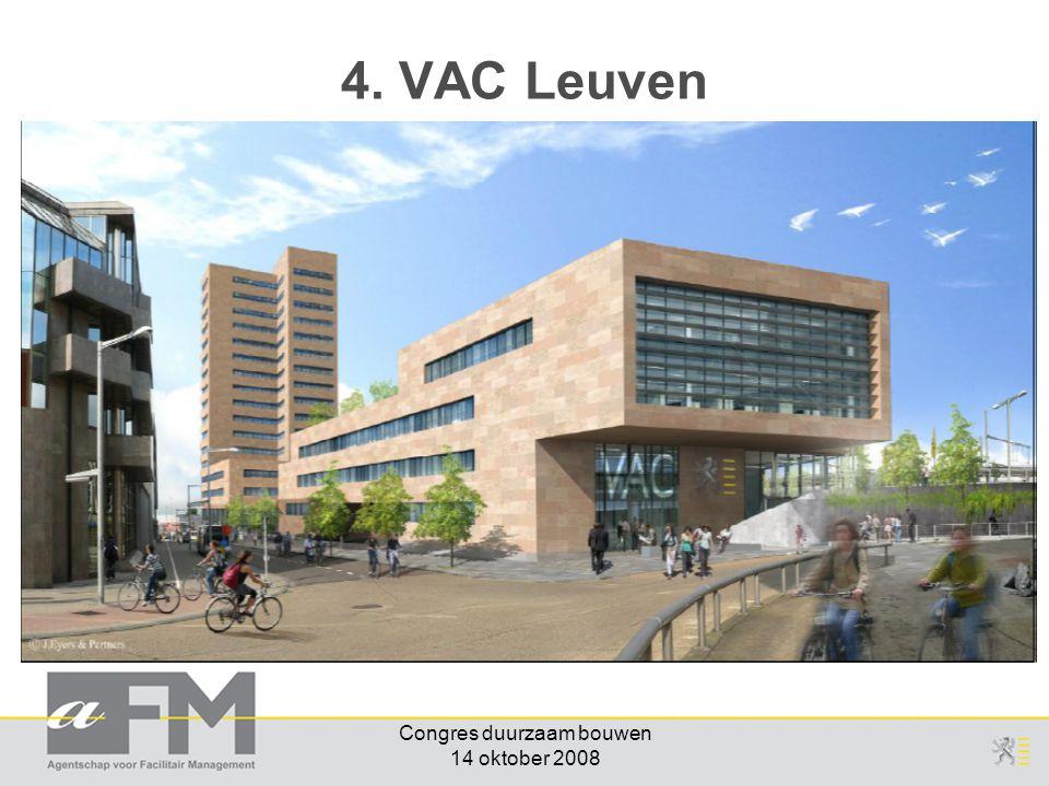 Congres duurzaam bouwen 14 oktober 2008 -handleiding met bijhorende afpuntlijst werd gebruikt voor de selectie van het VAC -maakt hierbij deel uit van de bestekken (PMV/AFM) -reacties van bouwpromotoren zijn positief 4.