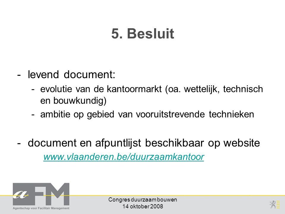 Congres duurzaam bouwen 14 oktober 2008 -levend document: -evolutie van de kantoormarkt (oa. wettelijk, technisch en bouwkundig) -ambitie op gebied va