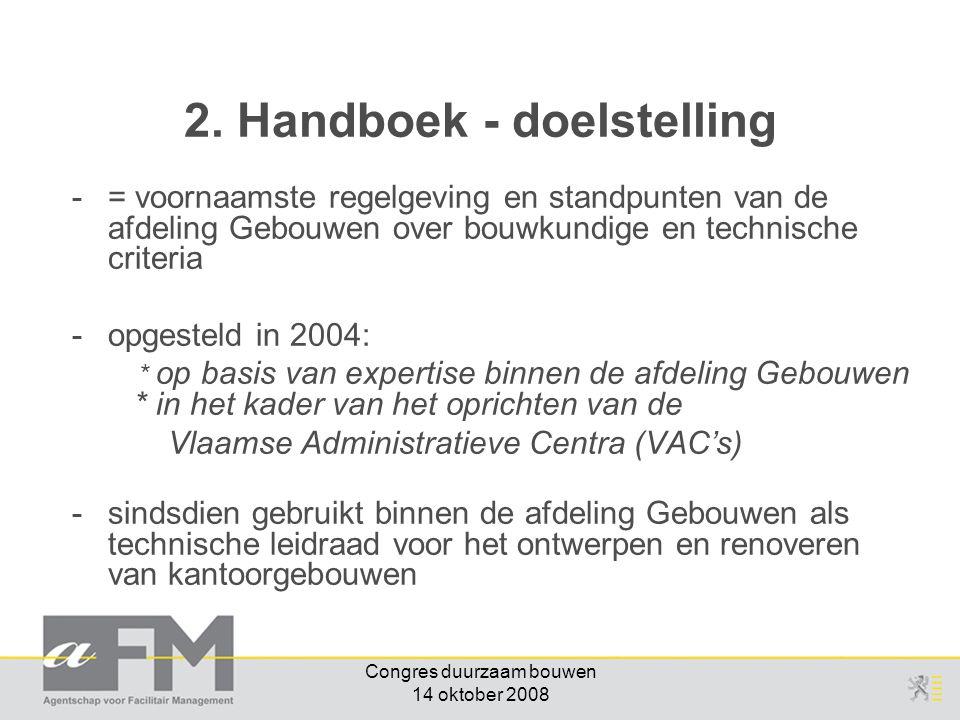 Congres duurzaam bouwen 14 oktober 2008 -= voornaamste regelgeving en standpunten van de afdeling Gebouwen over bouwkundige en technische criteria -op